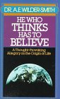 """He Who Thinks Has to Believe"" av A. E. Wilder-Smith"