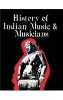 History of Indian Music and Musicians (Learn to Play)