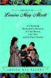 img - for The Best of Louisa May Alcott: Little Women Little Men and Twenty-Four Short Stories book / textbook / text book