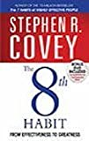 The 8th Habit: From Effectiveness to Greatness by Covey. Stephen R. ( 2006 ) Paperback