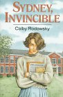 Sydney, Invincible, Colby Rodowsky, 0374373655