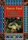 Native Food: Die Küche der Indianer Nordamerikas