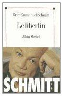 Le libertin, Schmitt, Éric-Emmanuel