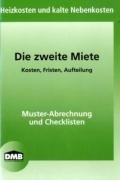 Die zweite Miete: Heizkosten und kalte Nebenkosten (Mietrecht) Broschüre – 1. Juni 2008 DMB-Verlag 393309173X MAK_VRG_9783933091734 Rechtsratgeber