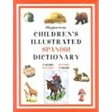 Hippocrene Children's Illustrated Spanish Dictionary: English-Spanish/Spanish-English (Hippocrene Children's Illustrated Foreign Language Dictionaries) (English and Spanish Edition)