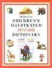 Read Online Hippocrene Children's Illustrated Spanish Dictionary: English-Spanish/Spanish-English (Hippocrene Children's Illustrated Foreign Language Dictionaries) (English and Spanish Edition) pdf