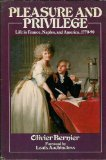 img - for Pleasure and Privilege: Daily Life in France, Naples, and America, 1770-1790 book / textbook / text book