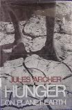 Hunger on Planet Earth, Jules Archer, 0690011261