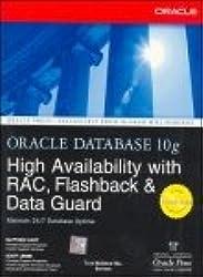 Oracle Database 10g High Availability with RAC, Flashback & Data Guard