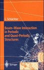 Beam-Wave Interaction in Periodic and Quasi-Periodic Structures, Schachter, Levi, 3540615687