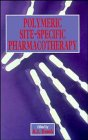 Polymeric Site-specific Pharmacotherapy