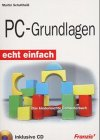 PC- Grundlagen echt einfach. Das kinderleichte Computerbuch Broschiert – Januar 2002 Martin Schultheiß Franzis Verlag 3772365345
