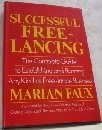 Successful Free-Lancing: The Complete Guide to Establishing and Running Any Kind of Free-Lance Business by St Martins Pr