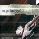 (Are You Through Yet by V-Roys)