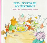 Will It Ever Be My Birthday?, Dorothy Corey, 0807591068