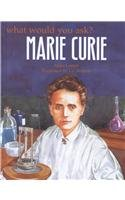 Marie Curie (What Would You Ask?) ebook