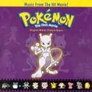 : Pokemon: The First Movie (Original Motion Picture Score)