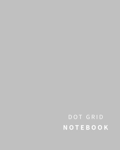 (Dot Grid Notebook: 110 Dot Grid pages, Dots spaced 5mm apart)