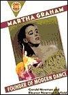Martha Graham: Founder of Modern Dance (Book Report Biography)