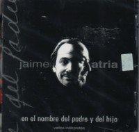 Jaime Atria - En El Nombre Del Padre Y Del Hijo - Amazon.com Music