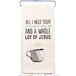 Primitives by Kathy PBK LOL Kitchen Towel - All I Need Today Is Coffee And Jesus