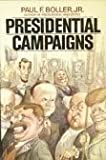 Presidential Campaigns, Paul F. Boller, 0195037227