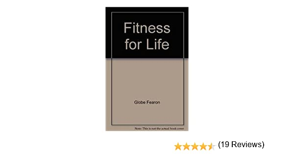 Fitness for Life: Globe Fearon: 9780673298263: Amazon.com: Books
