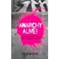 Anarchy Alive!: Anti-Authoritarian Politics from Practice to Theor by Gordon, Uri [Pluto Press,2007] (Paperback) [Paperback]