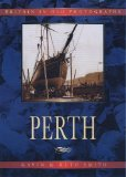 Front cover for the book Perth in Old Photographs by Gavin Smith