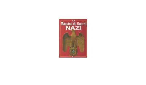 La Maquina de Guerra Nazi (Spanish Edition): Christopher Chant: 9788482383248: Amazon.com: Books
