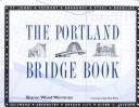 The Portland Bridge Book, Sharon Wood Wortman, 0875952119