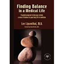Finding Balance in a Medical Life 1st by Lipsenthal, Lee (2007) Paperback