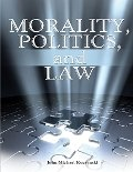 Morality Politics and Law, Kuczynski, John-Michael, 0757582575