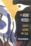 The Arab World : Society, Culture, and State, Barakat, Halim I., 0520079078