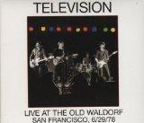 Television: Live At The Old Waldorf - San Francisco, 6/29/78 by Television (2003-06-01) (Television Old Waldorf)