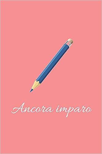 Amazon.com: Ancora Imparo: Quaderno, Diario | 110 Pagine ...