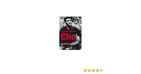 Ultimos Dias Del Che, Los: JUAN IGNACIO SILES: 9789871117437: Amazon.com: Books