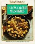 Betty Crocker's One Hundred Twenty-Five Low-Calorie Main Dishes, Betty Crocker Editors, 0130855316