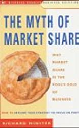 The Myth of Market Share: Why Market Share is the Fool's Gold of Business (Nicholas Brealey Business Briefings)