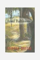 Lord Baltimore: Memoires of the Adventures of Ensworth Harding, How he was abandoned on a highway by his father his sufferings on a barrier island his ... and notorious adventureres witih all t Paperback