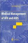 Medical Management of HIV and AIDS, , 3540199586