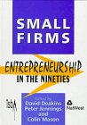 Small Firms : Entrepreneurship in the '90s, , 1853963615