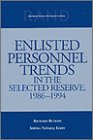 Enlisted Personnel Trends in the Selected Reserve, 1986-1994, Richard Buddin and Sheila N. Kirby, 0833023667