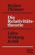 Die Relativitätstheorie: Lehre - Wirkung - Kritik