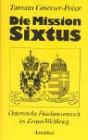 Die Mission Sixtus: Österreichs Friedensversuch im Ersten Weltkrieg