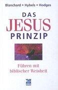 Das Jesus-Prinzip: Führen auf biblischer Grundlage