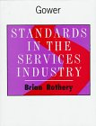 Standards in the Services Industry, Rothery, Brian, 0566078376
