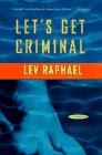 Let's Get Criminal, Lev Raphael, 0312139993