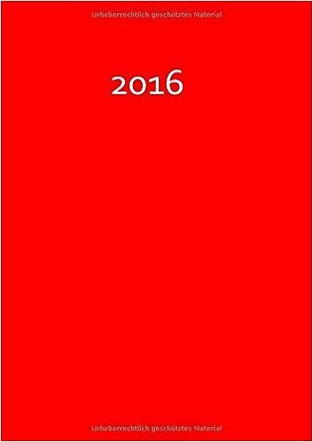 dicker TageBuch Kalender 2016 - FIRE (red / rot): Endlich genug Platz für dein Leben! 1 Tag = 1 A4-Seite