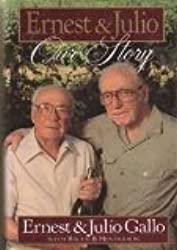 Ernest and Julio: Our Story